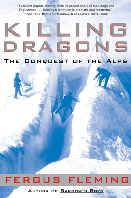 Killing Dragons: The Conquest of the Alps - Fleming, Fergus