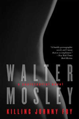 Killing Johnny Fry: A Sexistential Novel - Mosley, Walter
