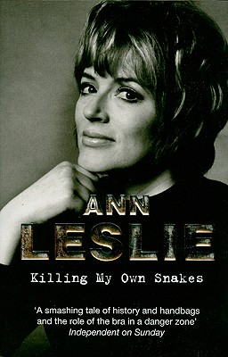Killing My Own Snakes: A Memoir - Leslie, Ann