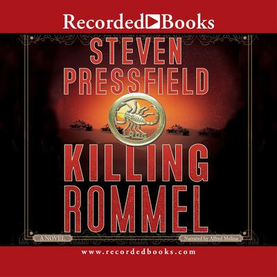 Killing Rommel - Pressfield, Steven, and Molina, Alfred (Narrator)