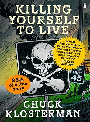 Killing Yourself to Live - Klosterman, Chuck