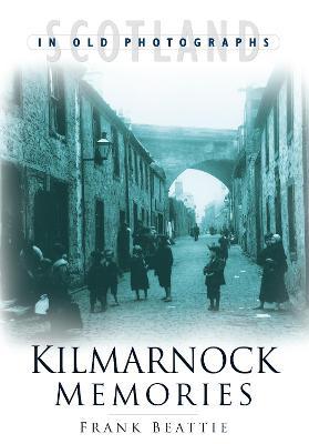 Kilmarnock Memories - Beattie, Frank