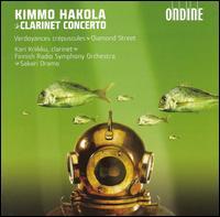 Kimmo Hakola: Clarinet Concerto - Esa Tukia (french horn); Kari Kriikku (clarinet); Finnish Radio Symphony Orchestra; Sakari Oramo (conductor)