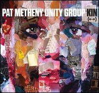 Kin   - Pat Metheny Unity Group