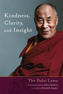 Kindness, Clarity, and Insight - His Holiness the Dalai Lama, and Hopkins, Jeffrey, PH D (Translated by), and Napper, Elizabeth (Editor)