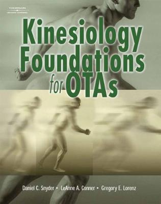 Kinesiology Foundations for Otas - Snyder, Daniel C, and Conner, Leanne M, and Lorenz, Gregory F