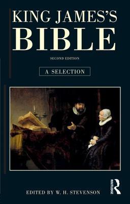 King James's Bible: A Selection - Stevenson, W H
