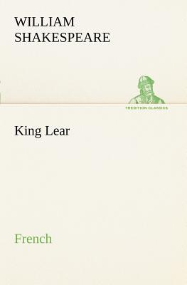King Lear. French - Shakespeare, William