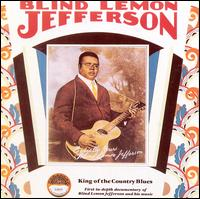 King of the Country Blues - Blind Lemon Jefferson