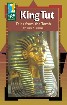 King Tut: Tales from the Tomb - Briscoe, Diana