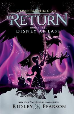 Kingdom Keepers: The Return Book Three Disney At Last - Pearson, Ridley