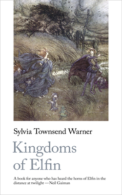 Kingdoms of Elfin - Warner, Sylvia Townsend