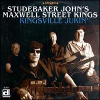 Kingsville Jukin' - Studebaker John's Maxwell Street Kings