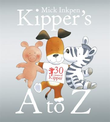 Kipper's A to Z - Inkpen, Mick