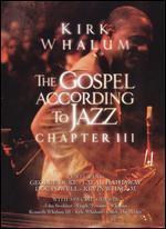 Kirk Whalum: The Gospel According to Jazz, Chapter III