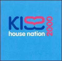 Kiss House Nation 2000 - Various Artists