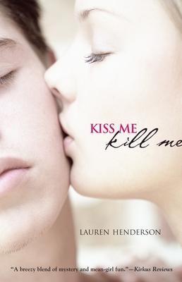 Kiss Me Kill Me - Henderson, Lauren
