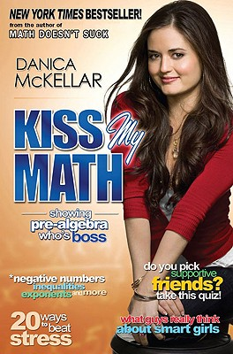 Kiss My Math: Showing Pre-Algebra Who's Boss - McKellar, Danica