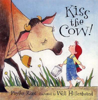 Kiss the Cow! - Root, Phyllis