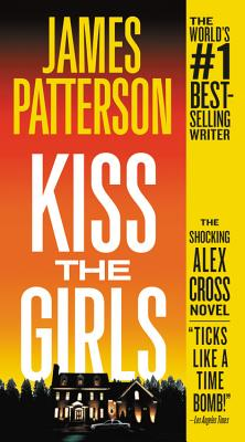 Kiss the Girls - Patterson, James, and Kramer, Michael (Read by)