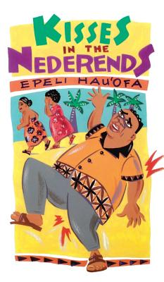 Kisses in the Nederends - Hau'ofa, Epeli