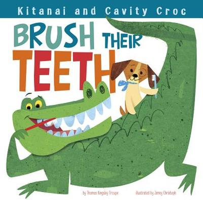 Kitanai and Cavity Croc Brush Their Teeth - Troupe, Thomas Kingsley