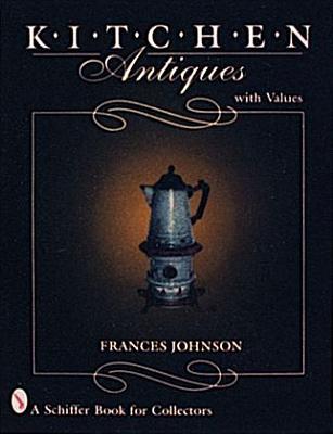 Kitchen Antiques - Johnson, Frances