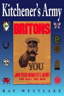 Kitchener's Army 1914-1918 - Westlake, Ray