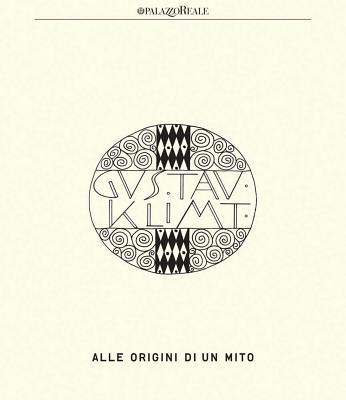 Klimt: Alle Origini Di Un Mito -