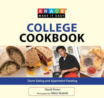 Knack College Cookbook: Dorm Eating and Apartment Feasting - Poran, David, and Budnik, Viktor (Photographer)
