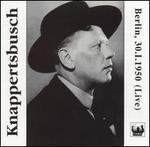 Knappertsbusch Live in the Berlin Titania Palast