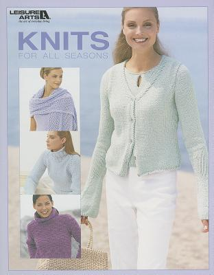 Knits for All Seasons - Leisure Arts (Creator)