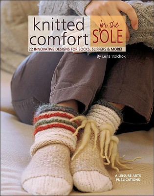 Knitted Comfort for the Sole: 22 Innovative Designs for Socks, Slippers, & More - Maikon, Lena