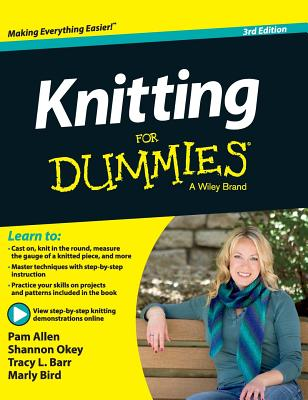 Knitting for Dummies - Allen, Pam, and Okey, Shannon, and Barr, Tracy