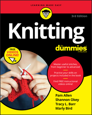 Knitting for Dummies - Allen, Pam, and Okey, Shannon, and Barr, Tracy L