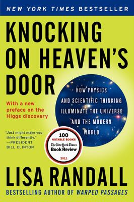 Knocking on Heaven's Door: How Physics and Scientific Thinking Illuminate the Universe and the Modern World - Randall, Lisa