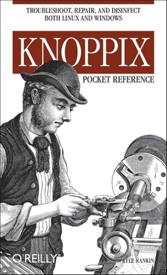 Knoppix Pocket Reference - Rankin, Kyle