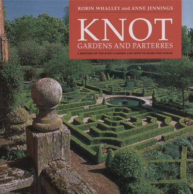 Knot Gardens and Parterres - Whalley, Robin