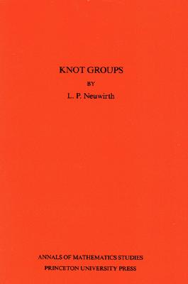 Knot Groups - Neuwirth, Lee Paul
