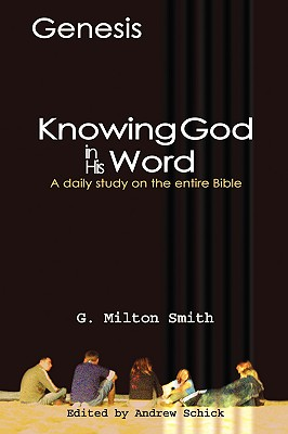 Knowing God in His Word-Genesis - Smith, G Milton