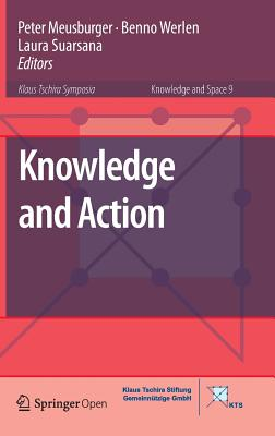 Knowledge and Action - Meusburger, Peter (Editor)