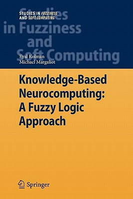 Knowledge-Based Neurocomputing: A Fuzzy Logic Approach - Kolman, Eyal