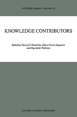 Knowledge Contributors - Hendricks, Vincent F (Editor), and Jorgensen, Klaus Frovin (Editor), and Pedersen, Stig Andur (Editor)