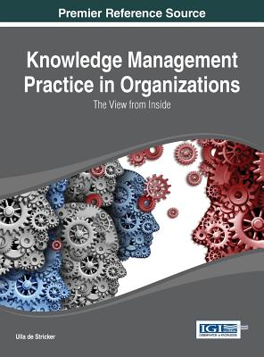 Knowledge Management Practice in Organizations: The View from Inside - Stricker, and De Stricker, Ulla (Editor)