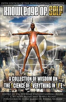 Knowledge of Self: A Collection of Wisdom on the Science of Everything in Life - Understanding, Supreme, and Allah, Sunez (Editor), and Allah, Alife Cbs (Editor)