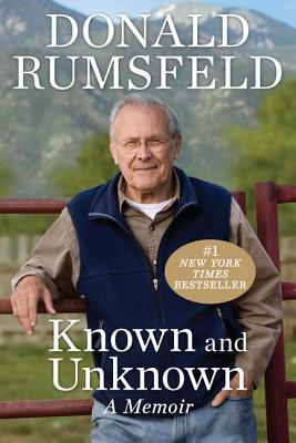 Known and Unknown: A Memoir - Rumsfeld, Donald