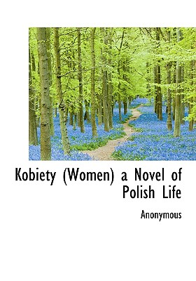 Kobiety (Women) a Novel of Polish Life - Anonymous