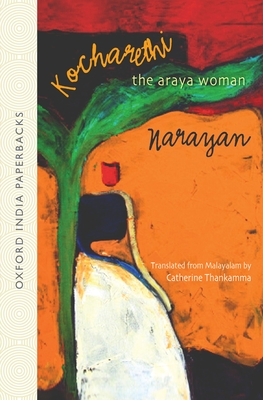 Kocharethi: The Araya Woman - Narayan, and Thankamma, Catherine, and Jayasree, G. S.
