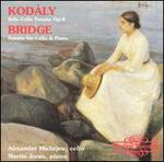 Kodály: Solo Cello Sonata, Op. 8; Bridge: Sonata for Cello & Piano