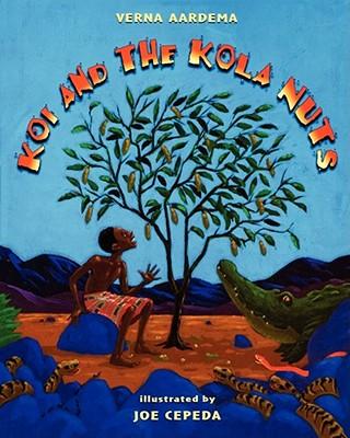Koi and the Kola Nuts: A Tale from Liberia - Aardema, Verna